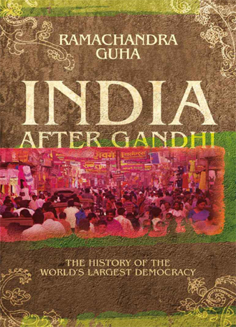 India After Gandhi The History of the World's Largest Democracy