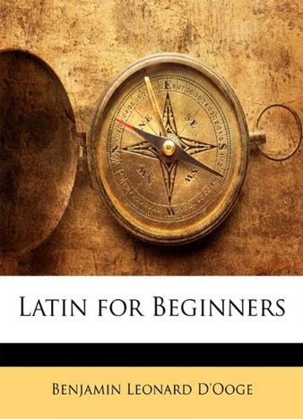 Latin-for-Beginners-Benjamin-L.-DOoge