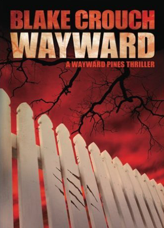 Wayward-The-Wayward-Pines-Trilogy-Book-2