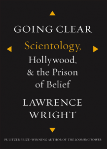 Going Clear Scientology, Hollywood, and the Prison of Belief