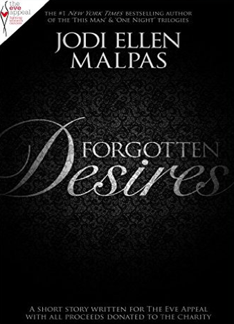 Forgotten Desires A short story in aid of The Eve Appeal