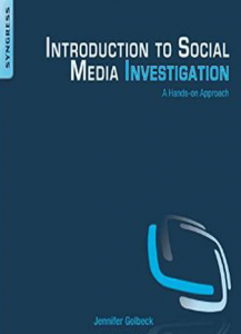 Introduction to Social Media Investigation A Hands-on Approach 1st Edition