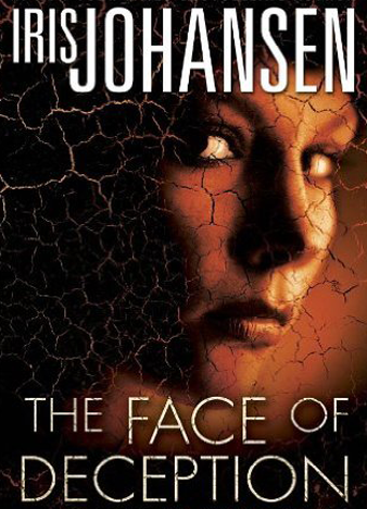 The Face of Deception The first Eve Duncan novel