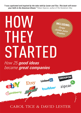 How They Started How 25 Good Ideas Became Great Companies