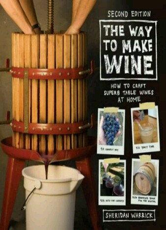 the-way-to-make-wine-how-to-craft-superb-table-wines-at-home-by-sheridan-warrick