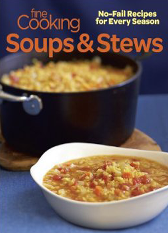 Fine Cooking Soups & Stews No-Fail Recipes for Every Season
