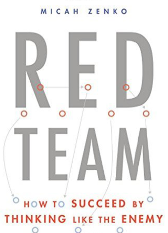 Red Team How to Succeed By Thinking Like the Enemy