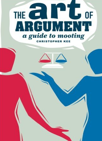 The Art of Argument A Guide to Mooting