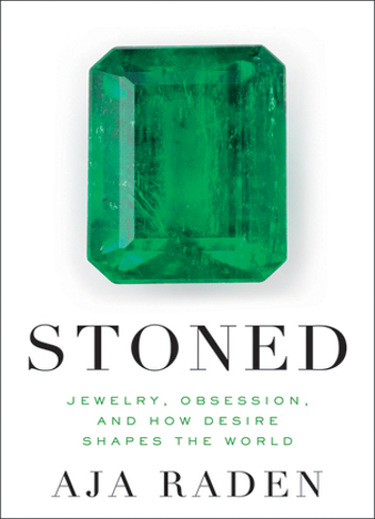 Stoned, Jewelry, Obsession, and How Desire Shapes the World