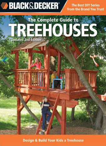Black & Decker - The Complete Guide to Treehouses