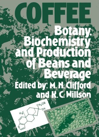 Coffee - Botany, Biochemistry and Production of Beans and Beverage - RePrint Edition