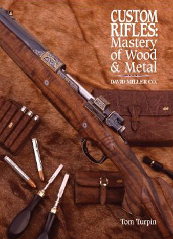 Custom Rifles - Mastery of Wood & Metal - David Miller Co.