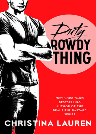 Dirty Rowdy Thing (Wild Seasons #2) by Christina Lauren