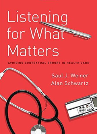 Listening for What Matters by Saul J. Weiner & Alan Schwartz