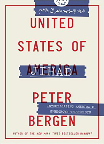 United States of Jihad Investigating America's Homegrown Terrorists by Peter Bergen