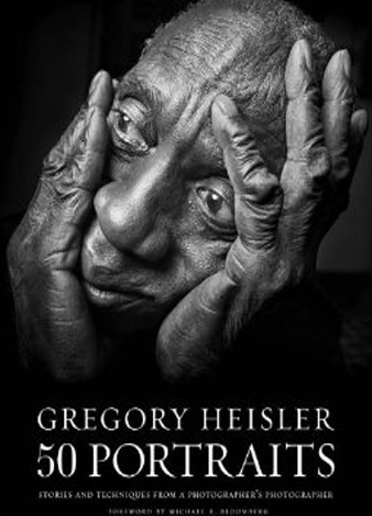 50 Portraits Stories and Techniques from a Photographer's Photographer by Gregory Heisler