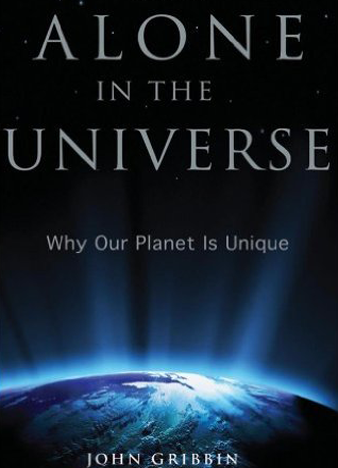 Alone in the Universe Why Our Planet Is Unique