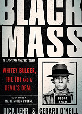 Black Mass - Whitey Bulger, the FBI and a Devil's Deal