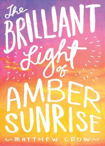 Matthew Crow - The Brilliant Light of Amber Sunrise