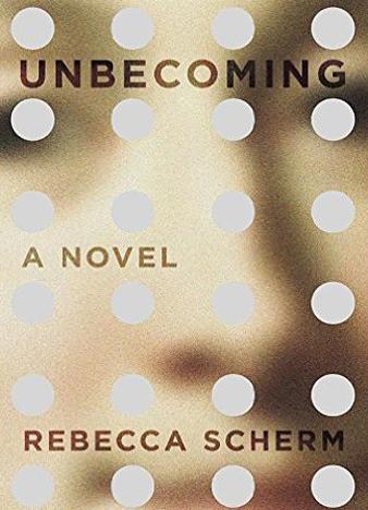 Rebecca Scherm - Unbecoming