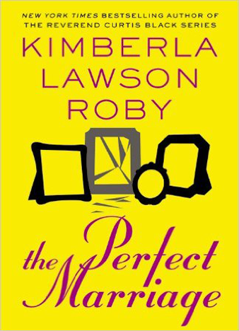 The Perfect Marriage - Kimberla Lawson Roby