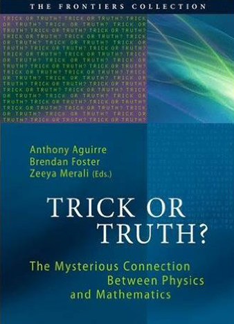 Trick or Truth The Mysterious Connection Between Physics and Mathematics
