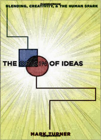 The-Origin-of-Ideas-Blending,-Creativity,-and-the-Human-Spark