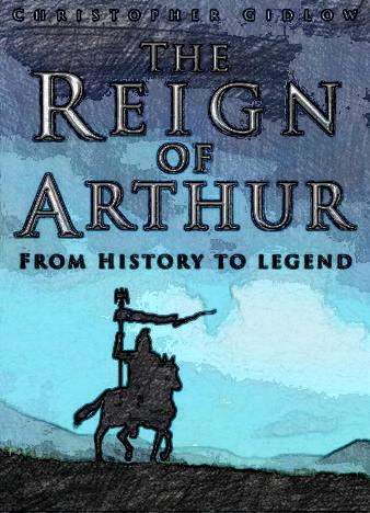 The-Reign-of-Arthur--From-History-to-Legend