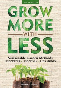 Grow More With Less Sustainable Garden Methods Less Water - Less Work - Less Money