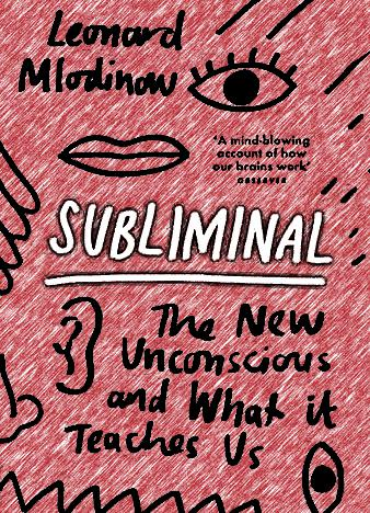 Subliminal-The-New-Unconscious-and-What-it-Teaches-Us