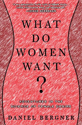 WhatDoWomenWant-AdventuresInTheScienceOfFemaleDesire-677x1024