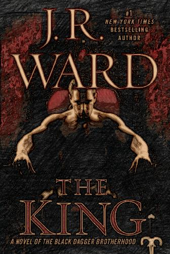 J._R._Ward__The_King_A_Novel_of_the_Black_Dagger_Brotherhood