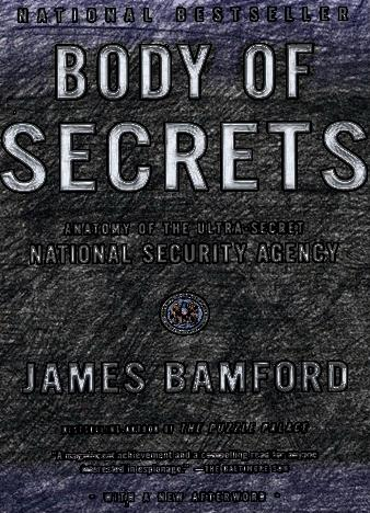 Body-of-Secrets-Anatomy-of-the-Ultra-Secret-National-Security-Agency-Reprint-Edition
