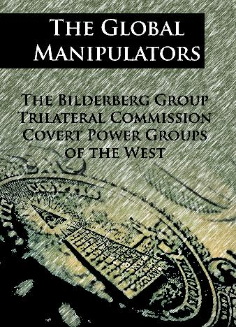 Eringer-The-Global-Manipulators-Bilderberg-Group-Trilateral-Commission-and-Convert-Power-Groups-of-West1