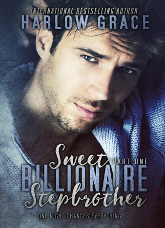 Harlow Grace Sweet Billionaire Stepbrother- Part One