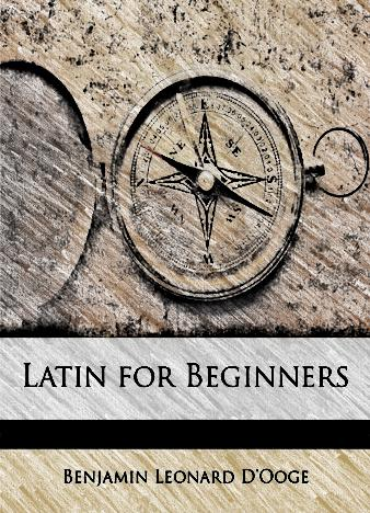 Latin-for-Beginners-Benjamin-L.-DOoge