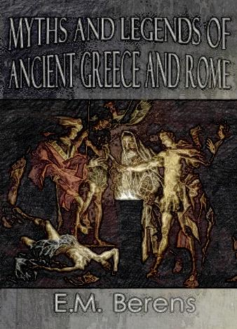 Myths-and-Legends-of-Ancient-Greece-and-Rome-E.-M.-Berens1