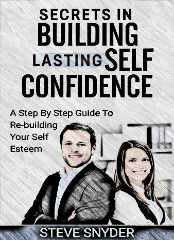 Secrets-In-Building-Lasting-Self-Confidence-steve-snyder