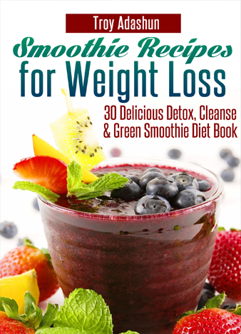 Smoothie-Recipes-for-Weight-Loss-30-Delicious-Detox-Cleanse-and-Green-Smoothie-Diet-Book