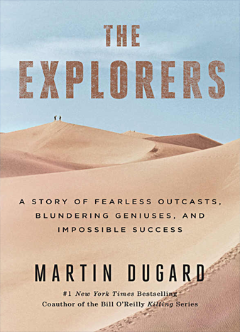 The-Explorers-A-Story-of-Fearless-Outcasts-Blundering-Geniuses-and-Impossible-Success