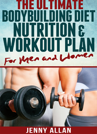The-Ultimate-Bodybuilding-Diet-Nutrition-and-Workout-Plan-for-Men-and-Women