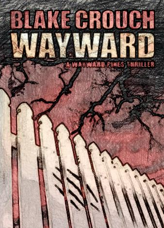 Wayward-The-Wayward-Pines-Trilogy-Book-21