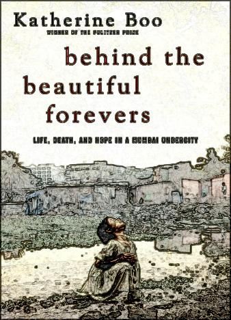 Behind-the-Beautiful-Forevers-Life-Death-and-Hope-in-a-Mumbai-Undercity