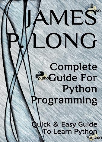 Complete-Guide-For-Python-Programming-Quick-Easy-Guide-To-Learn-Python