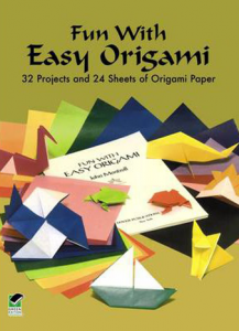 Fun with Easy Origami  32 Projects