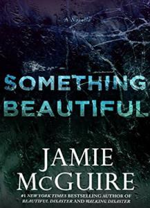 Something Beautiful A Novella
