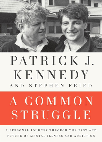A Common Struggle A Personal Journey Through the Past and Future of Mental Illness and Addiction
