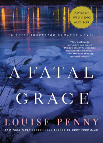 A Fatal Grace A Chief Inspector Gamache Novel