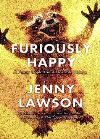 Furiously-Happy-A-Funny-Book-About-Horrible-Things
