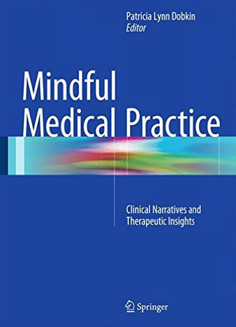 Mindful Medical Practice Clinical Narratives and Therapeutic Insights